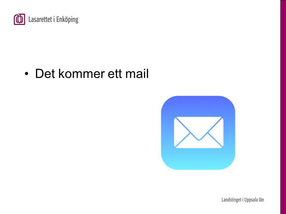Det kommer ett mail