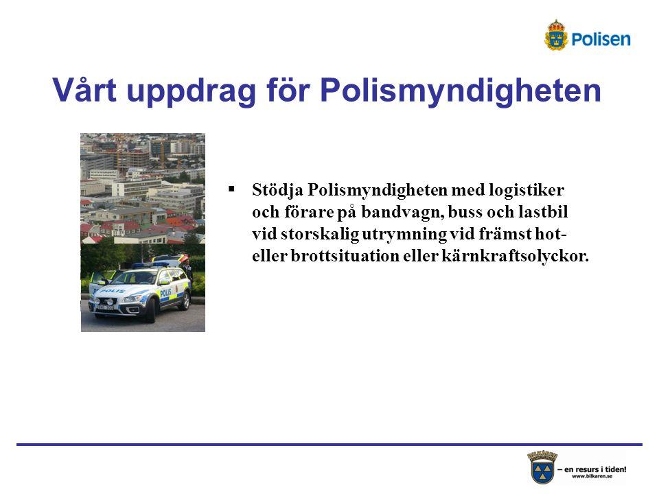  Stödja Polismyndigheten med logistiker och förare på bandvagn, buss och lastbil vid storskalig utrymning vid främst hot- eller brottsituation eller kärnkraftsolyckor.
