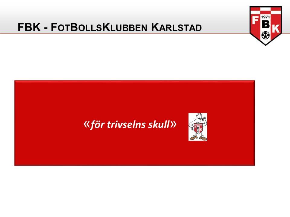 FBK - F OT B OLLS K LUBBEN K ARLSTAD « för trivselns skull »