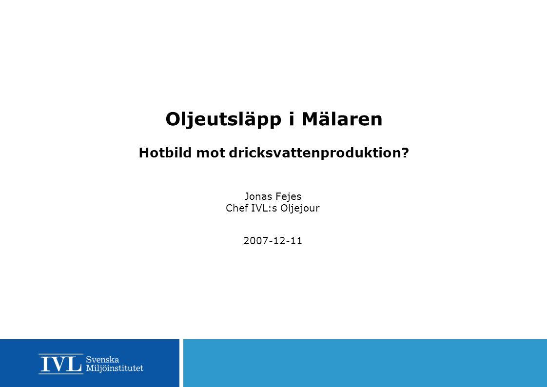 Oljeutsläpp i Mälaren Hotbild mot dricksvattenproduktion.