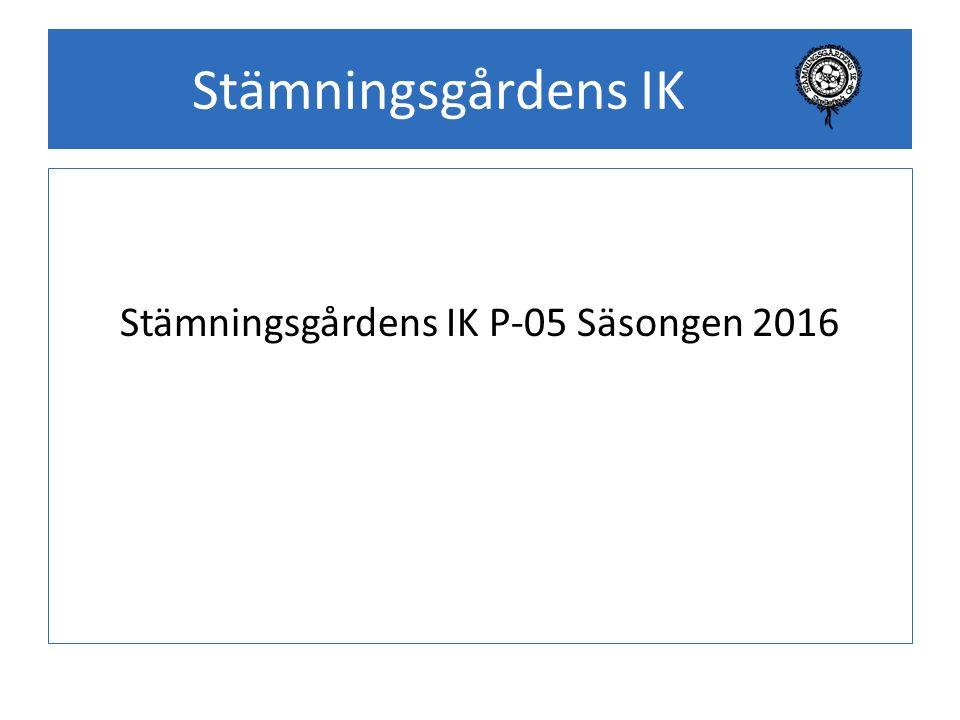 Stämningsgårdens IK Stämningsgårdens IK P-05 Säsongen 2016