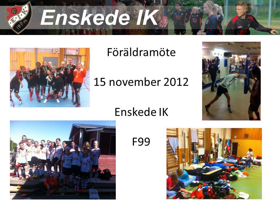 Föräldramöte 15 november 2012 Enskede IK F99