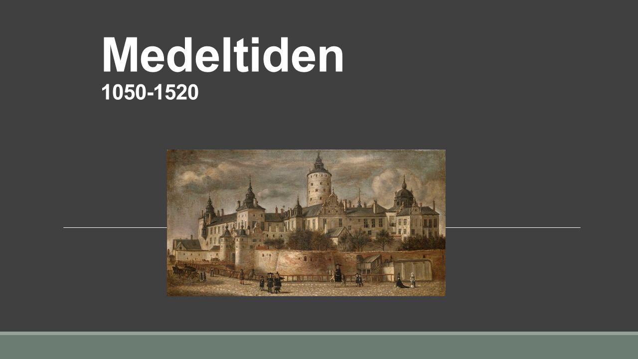 Medeltiden 1050-1520