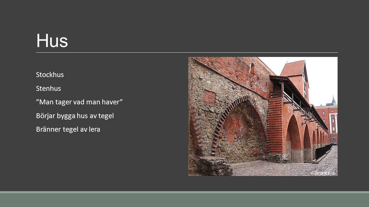 Hus Stockhus Stenhus Man tager vad man haver Börjar bygga hus av tegel Bränner tegel av lera