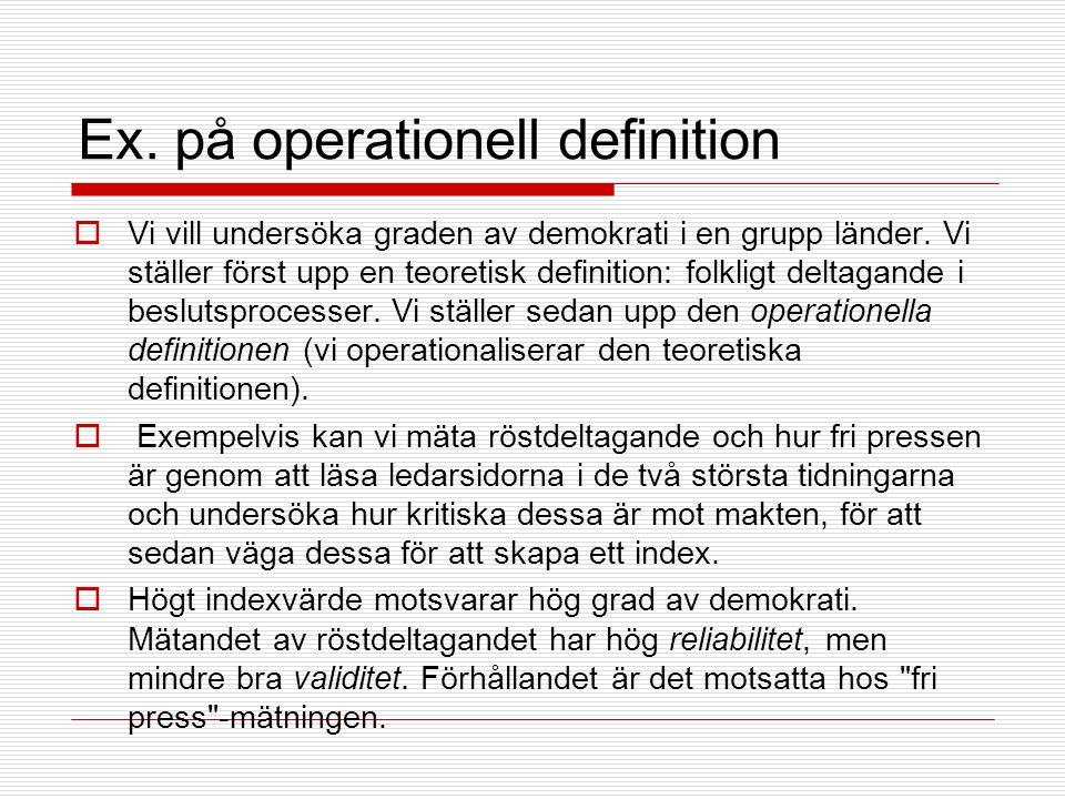 Ex. på operationell definition  Vi vill undersöka graden av demokrati i en grupp länder.