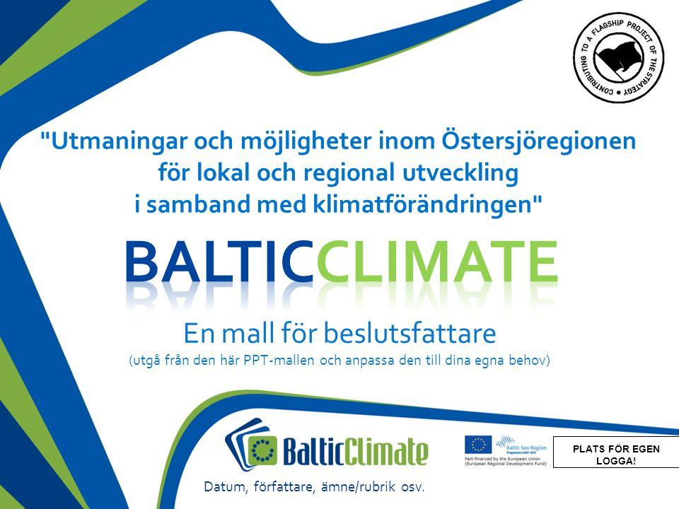 12 Länk till toolkitet och olika exempel som kan integreras i din presentation: www.toolkit.balticclimate.org