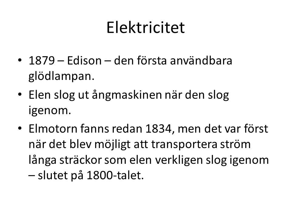 Elektricitet 1879 – Edison – den första användbara glödlampan.
