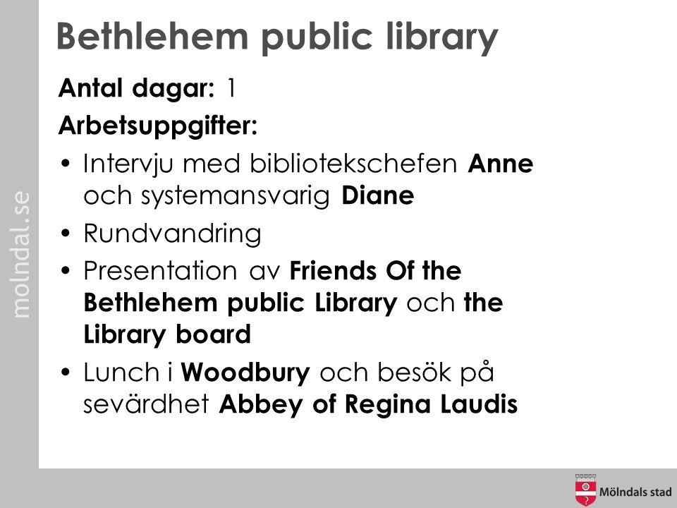 molndal.se Antal dagar: 1 Arbetsuppgifter: Intervju med bibliotekschefen Anne och systemansvarig Diane Rundvandring Presentation av Friends Of the Bet