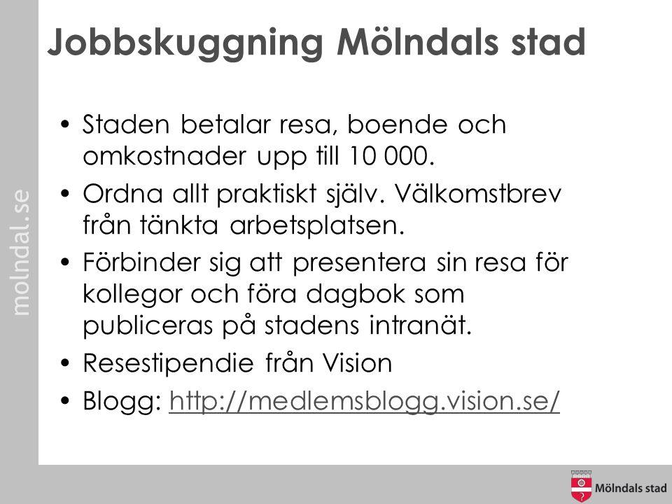 molndal.se Jobbskuggning Mölndals stad Staden betalar resa, boende och omkostnader upp till 10 000. Ordna allt praktiskt själv. Välkomstbrev från tänk