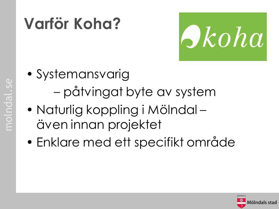 molndal.se Exempel på migrationsprocess Jan: Uppstart Feb - april: Datamigration April: Testsystem installeras Maj: Utbildning och tester Juni: Live!