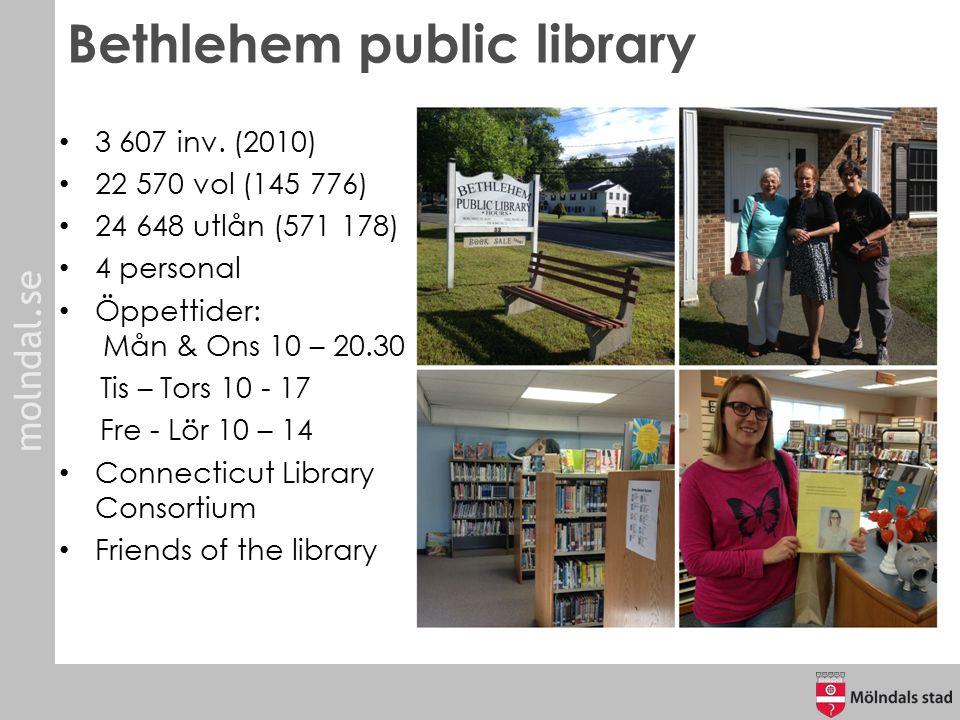 Bethlehem public library 3 607 inv. (2010) 22 570 vol (145 776) 24 648 utlån (571 178) 4 personal Öppettider: Mån & Ons 10 – 20.30 Tis – Tors 10 - 17