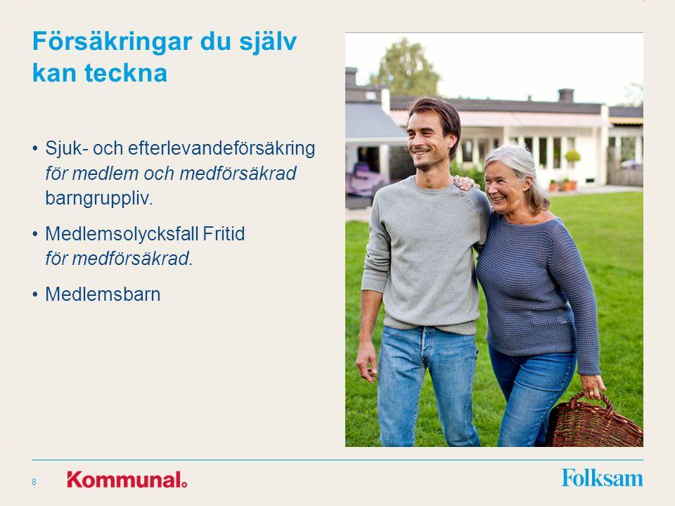 Innehållsyta Rubrikyta Försäkringar du själv kan teckna Sjuk- och efterlevandeförsäkring för medlem och medförsäkrad barngruppliv.