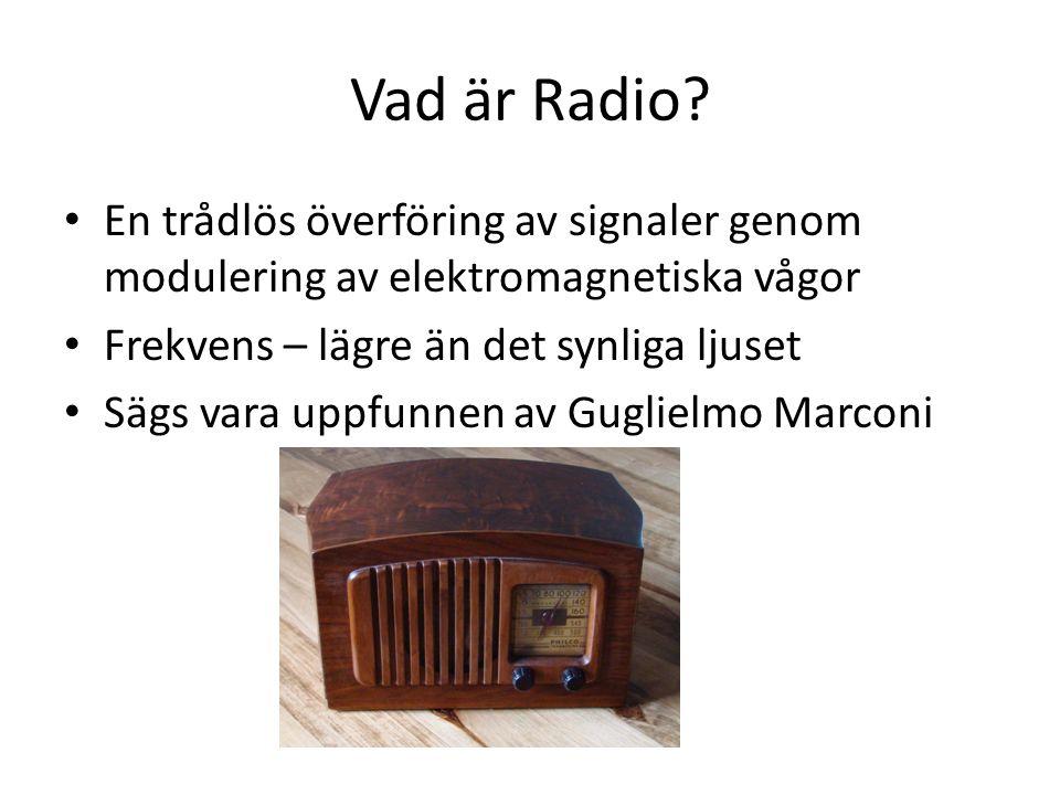 Två typer av Radio Webbradio: Ljudutsändning via internet Fungerar som en kompletterande sändningskanal för en radiostation Två huvudtyper av webbradio: Radiostationen bestämmer över hur/var/när det ska sändas Individuell musiktjänst
