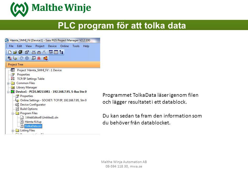 PLC program för att tolka data Programmet TolkaData läser igenom filen och lägger resultatet i ett datablock. Du kan sedan ta fram den information som