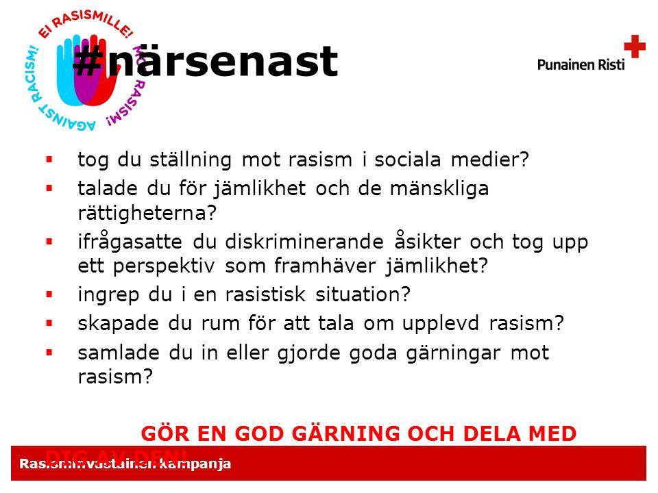 Rasisminvastainen kampanja #närsenast uttryckte du din åsikt i sociala medier.