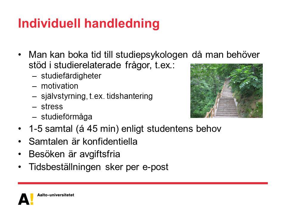 Individuell handledning Man kan boka tid till studiepsykologen då man behöver stöd i studierelaterade frågor, t.ex.: –studiefärdigheter –motivation –självstyrning, t.ex.