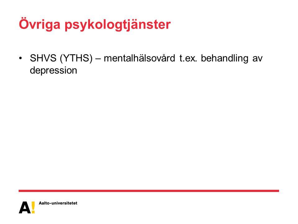 Övriga psykologtjänster SHVS (YTHS) – mentalhälsovård t.ex. behandling av depression