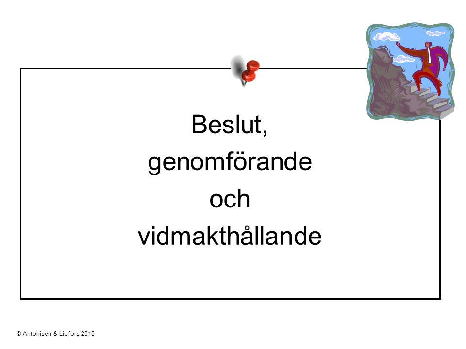 Beslut, genomförande och vidmakthållande © Antonisen & Lidfors 2010