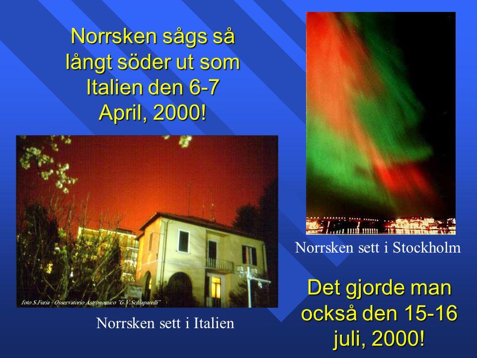 Det gjorde man också den 15-16 juli, 2000.