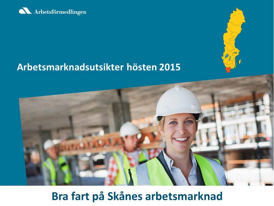 Bild 2 Arbetsmarknadsutsikterna hösten 2015 Bra fart på Skånes arbetsmarknad Arbetsmarknadsutsikter hösten 2015