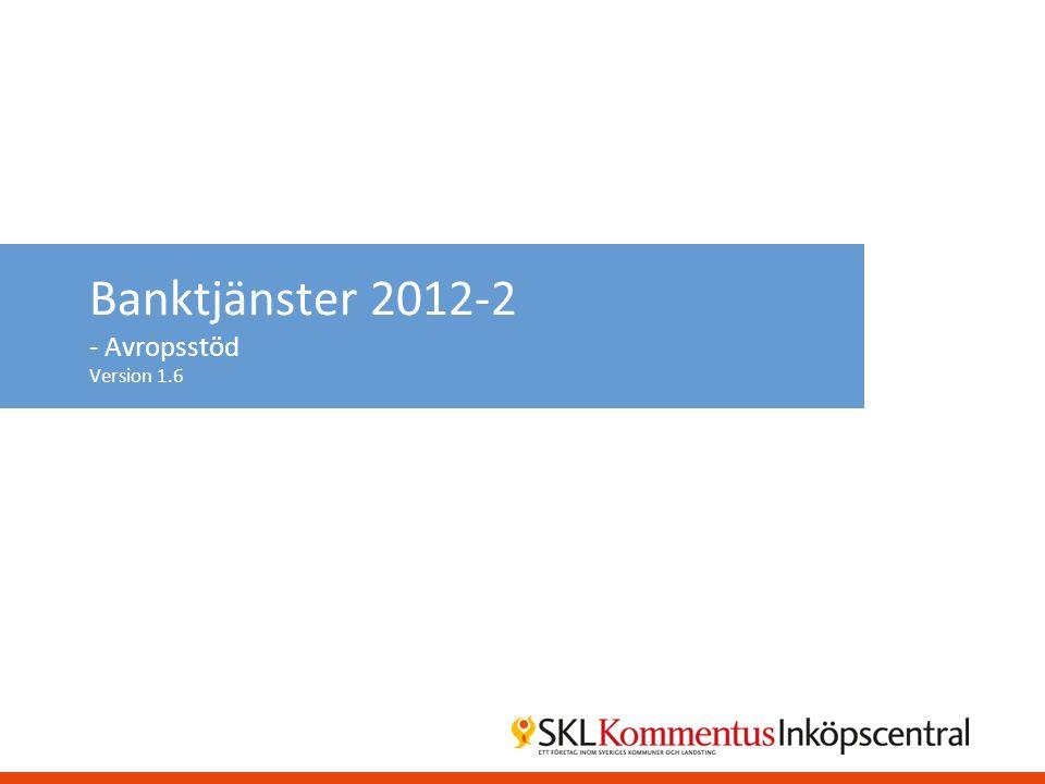 Banktjänster 2012-2 - Avropsstöd Version 1.6