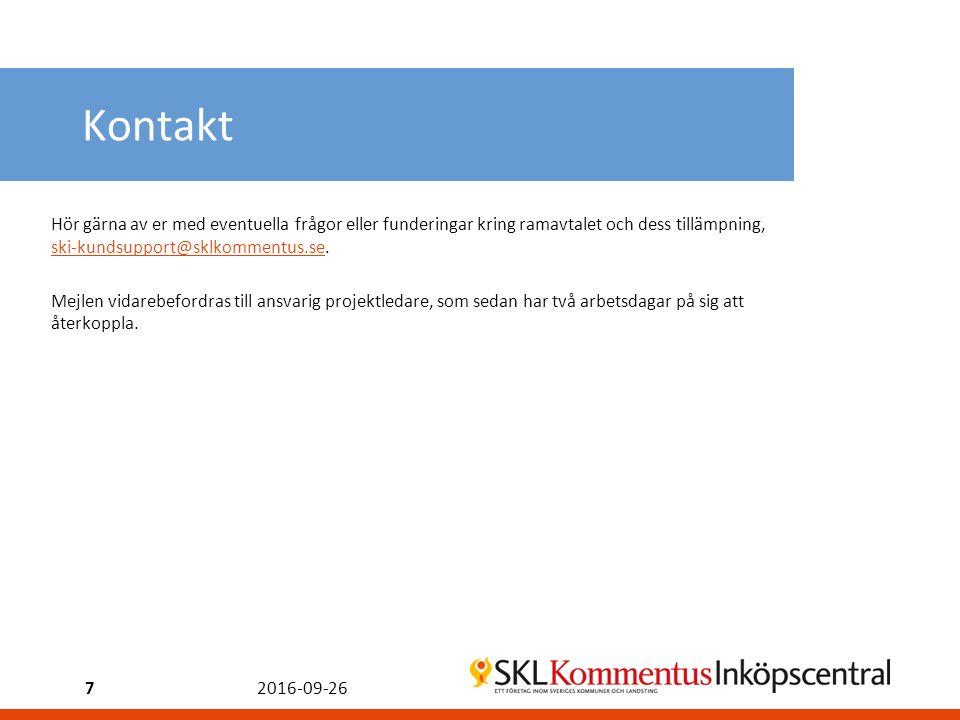 Kontakt 2016-09-267 Hör gärna av er med eventuella frågor eller funderingar kring ramavtalet och dess tillämpning, ski-kundsupport@sklkommentus.se.