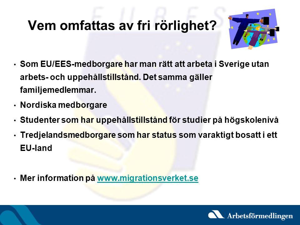 Vem omfattas av fri rörlighet? Som EU/EES-medborgare har man rätt att arbeta i Sverige utan arbets- och uppehållstillstånd. Det samma gäller familjeme