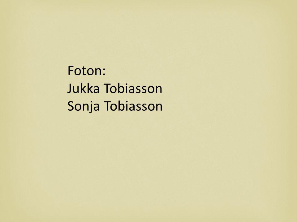 Foton: Jukka Tobiasson Sonja Tobiasson