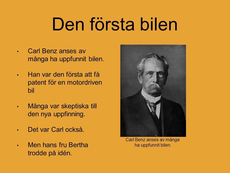 Den första bilen Carl Benz anses av många ha uppfunnit bilen.
