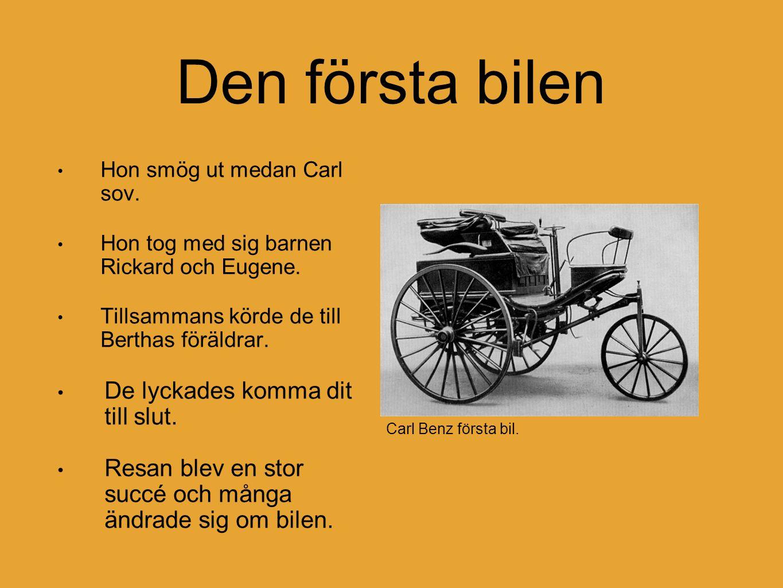 Den första bilen Hon smög ut medan Carl sov. Hon tog med sig barnen Rickard och Eugene.