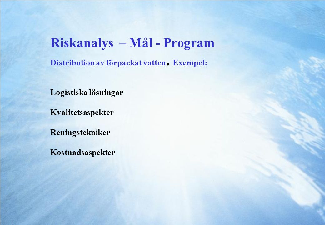 Riskanalys – Mål - Program Distribution av förpackat vatten.