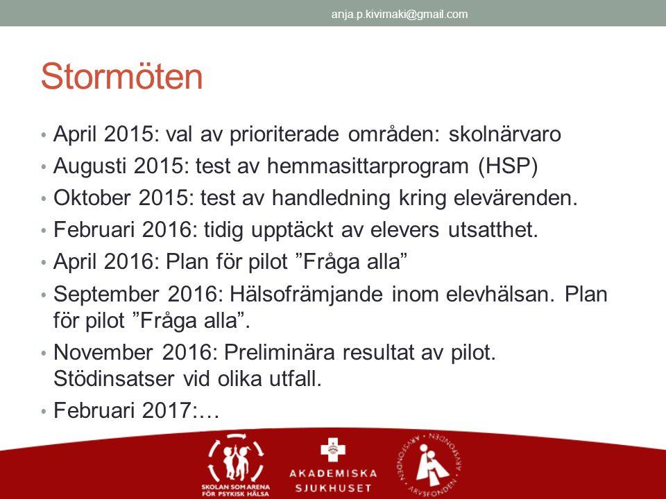 Stormöten April 2015: val av prioriterade områden: skolnärvaro Augusti 2015: test av hemmasittarprogram (HSP) Oktober 2015: test av handledning kring elevärenden.