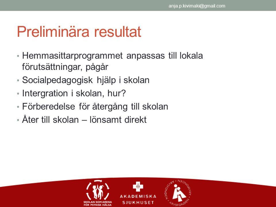 Preliminära resultat Hemmasittarprogrammet anpassas till lokala förutsättningar, pågår Socialpedagogisk hjälp i skolan Intergration i skolan, hur.