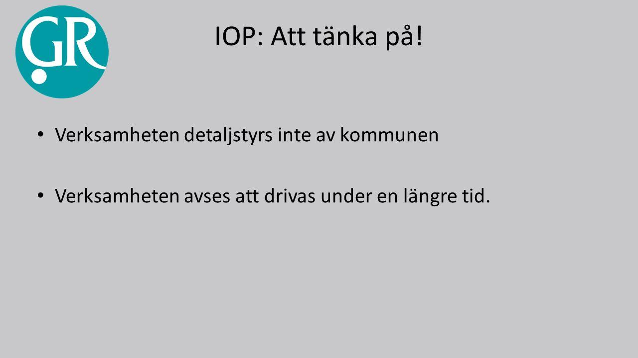 IOP: Att tänka på.