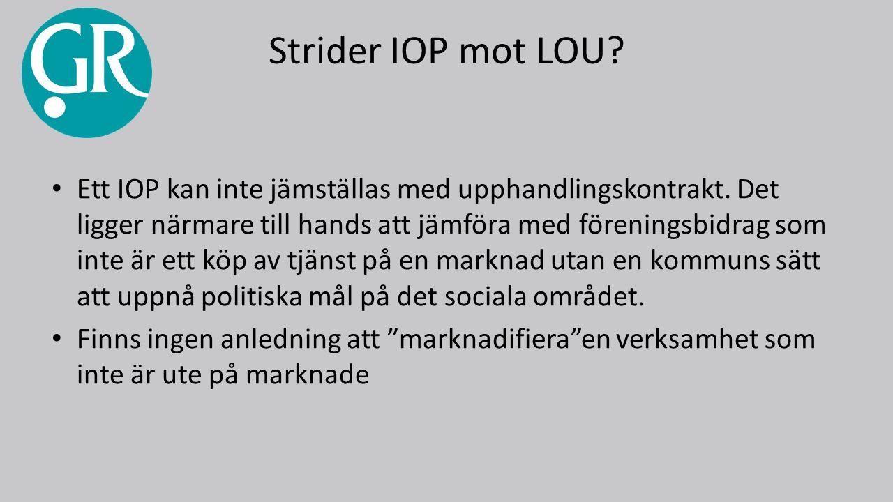 Strider IOP mot LOU. Ett IOP kan inte jämställas med upphandlingskontrakt.