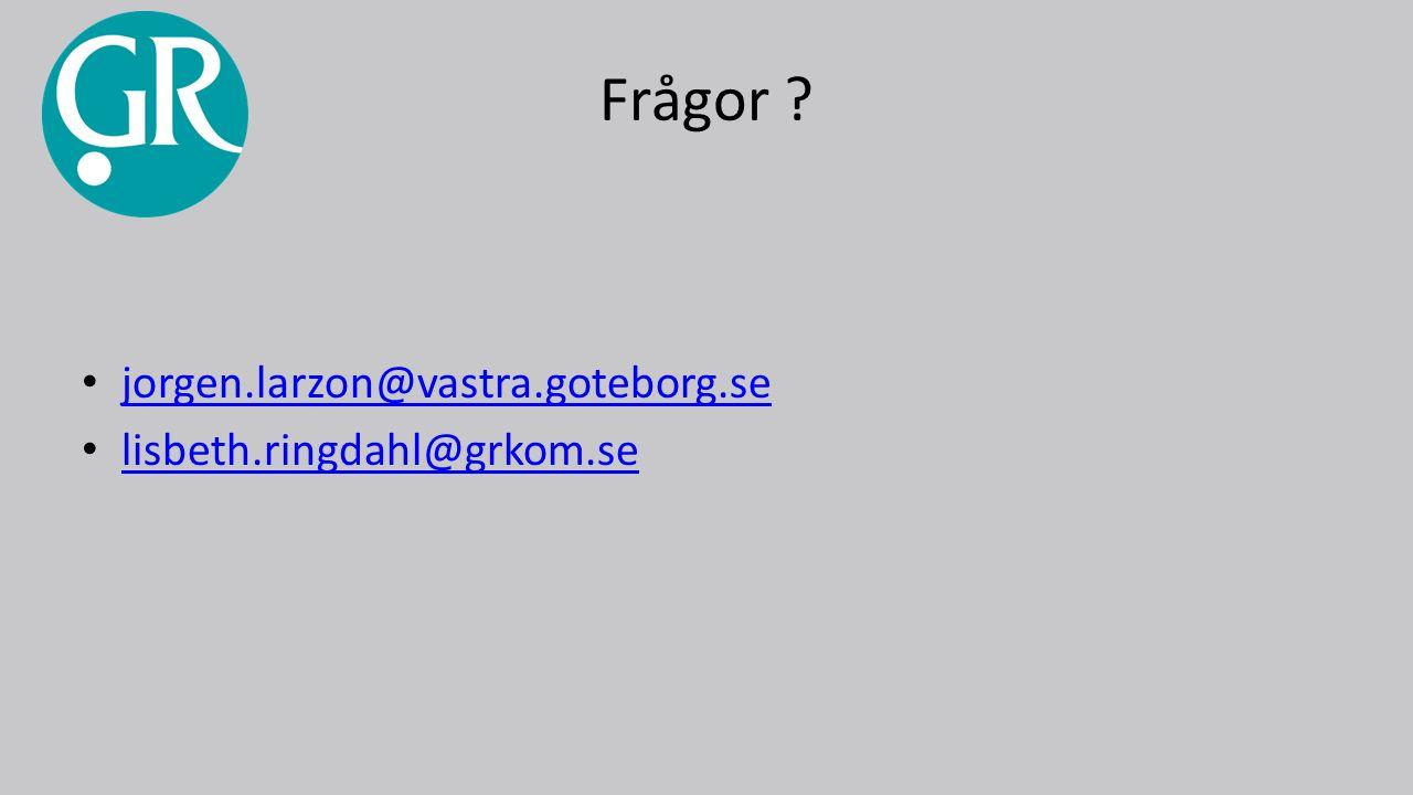 Frågor jorgen.larzon@vastra.goteborg.se lisbeth.ringdahl@grkom.se