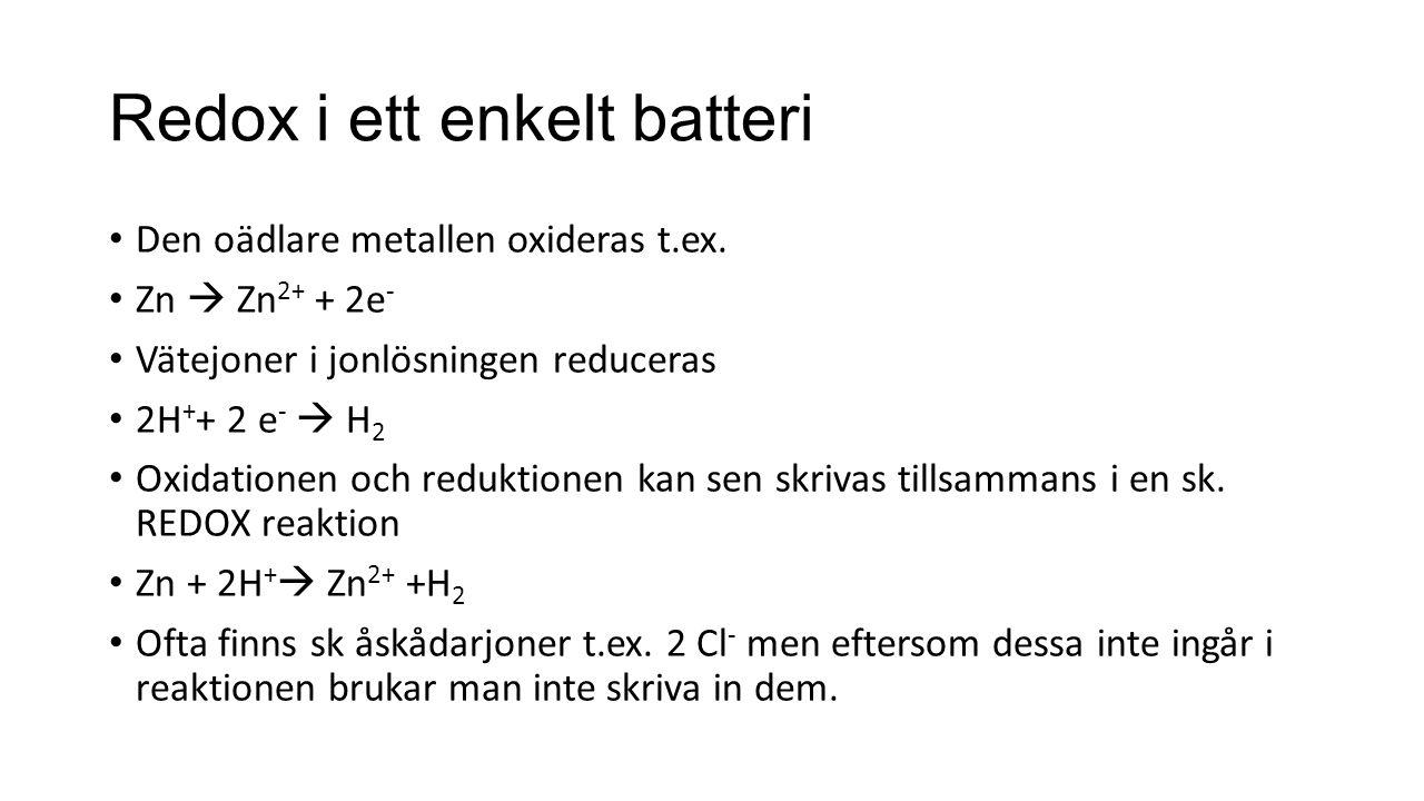 Elektrolys Ungefär som ett batteri men istället för att utvinna energi i form av elektricitet så tillför vi energi.