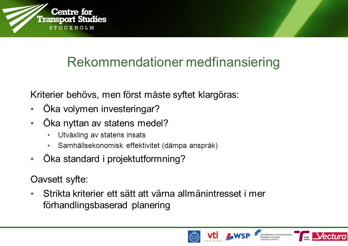 Rekommendationer medfinansiering Kriterier behövs, men först måste syftet klargöras: Öka volymen investeringar.