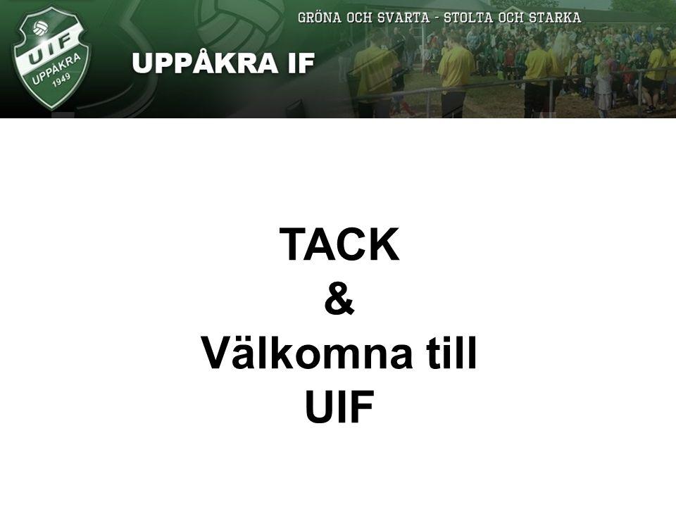 TACK & Välkomna till UIF