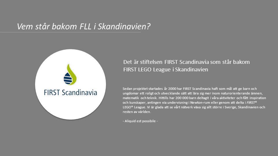 Sedan projektet startades år 2000 har FIRST Scandinavia haft som mål att ge barn och ungdomar ett roligt och utvecklande sätt att lära sig mer inom na