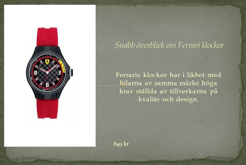 Ferraris klockor har i likhet med bilarna av samma märke höga krav ställda av tillverkarna på kvalite och design.