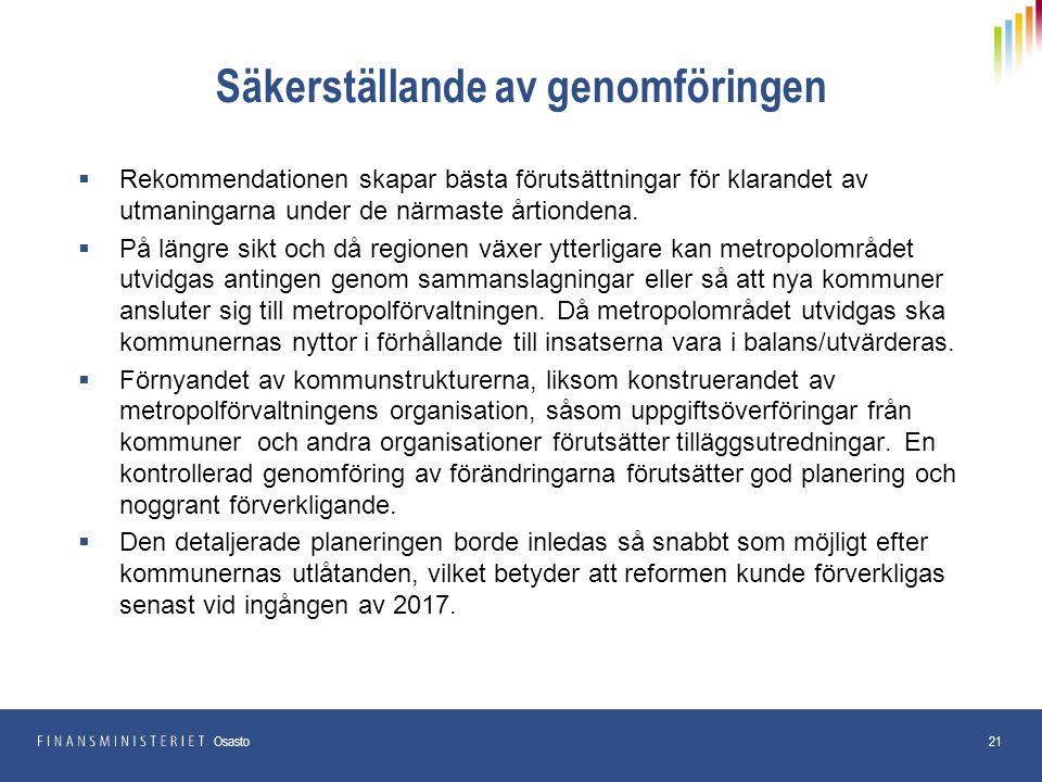 Säkerställande av genomföringen  Rekommendationen skapar bästa förutsättningar för klarandet av utmaningarna under de närmaste årtiondena.