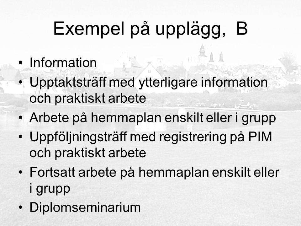 Exempel på upplägg, C Information Studiedag för all personal i rektorsområdet med information och praktiskt arbete 2-3 studiedagar med fortsatt arbete enskilt eller i grupp.