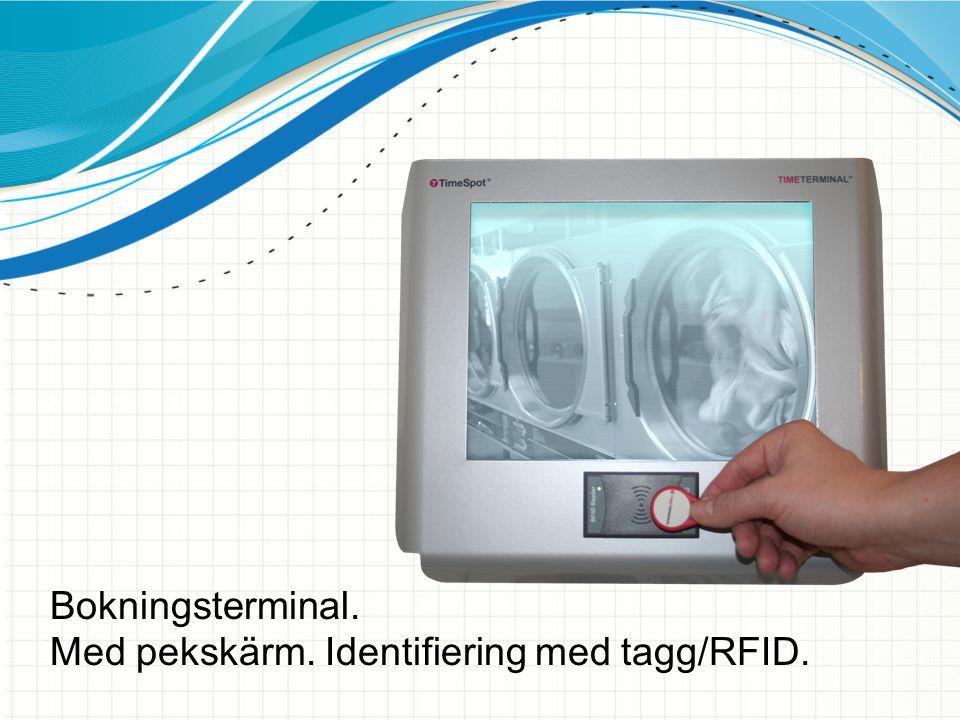 Bokningsterminal. Med pekskärm. Identifiering med tagg/RFID.