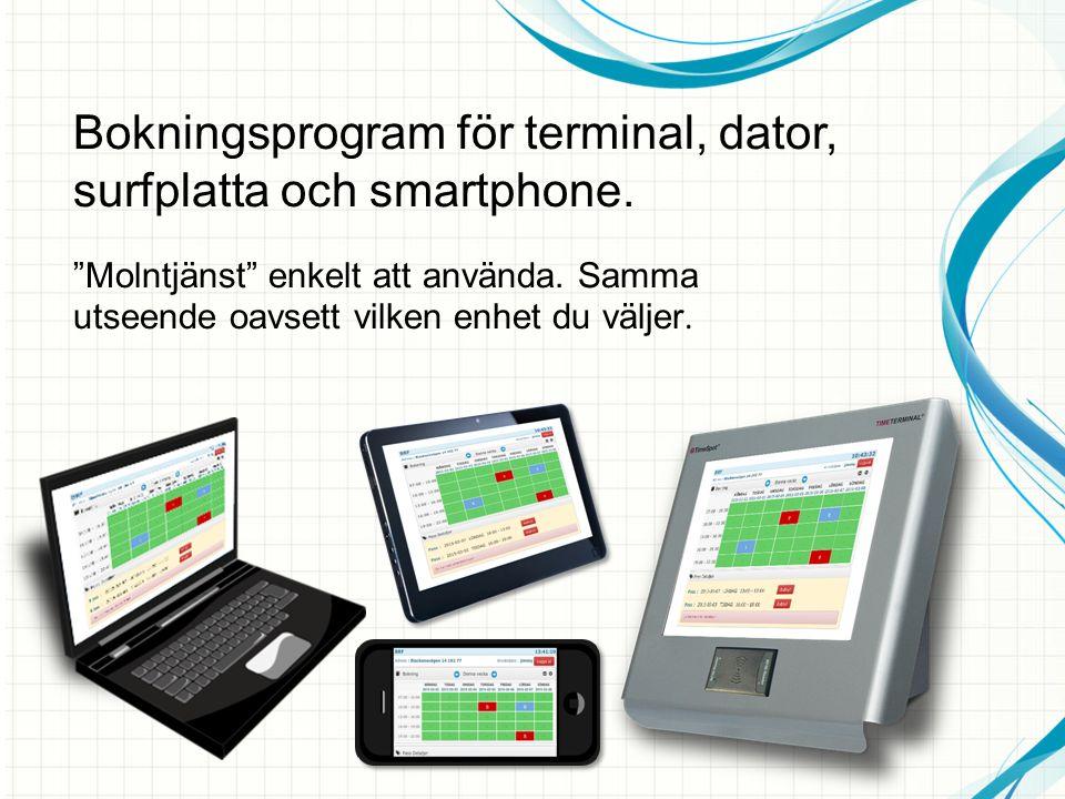 """Bokningsprogram för terminal, dator, surfplatta och smartphone. """"Molntjänst"""" enkelt att använda. Samma utseende oavsett vilken enhet du väljer."""