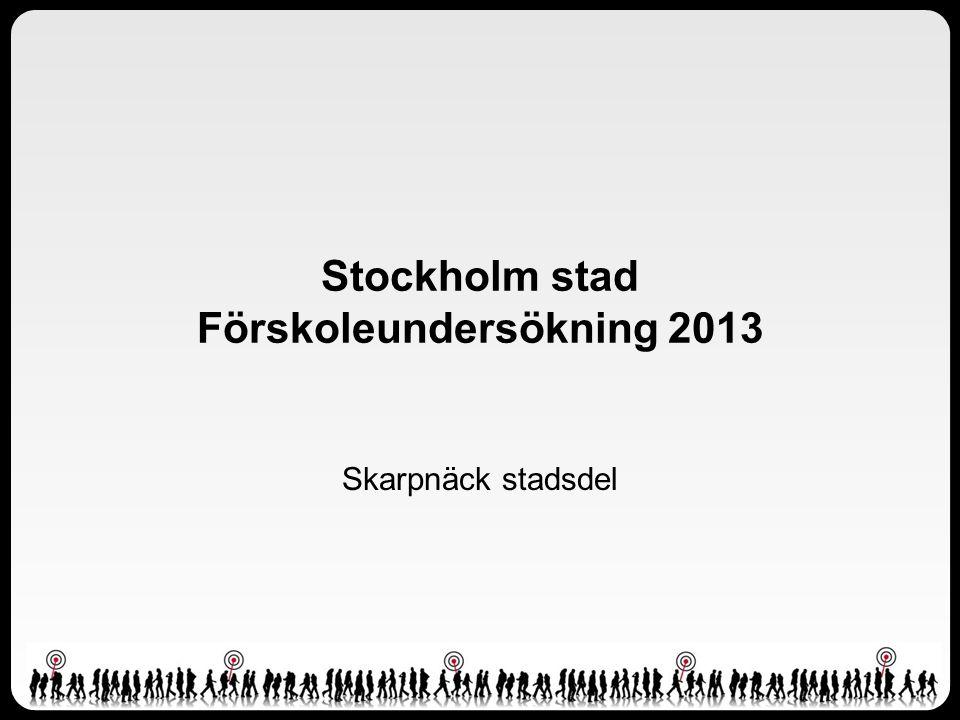 Stockholm stad Förskoleundersökning 2013 Skarpnäck stadsdel