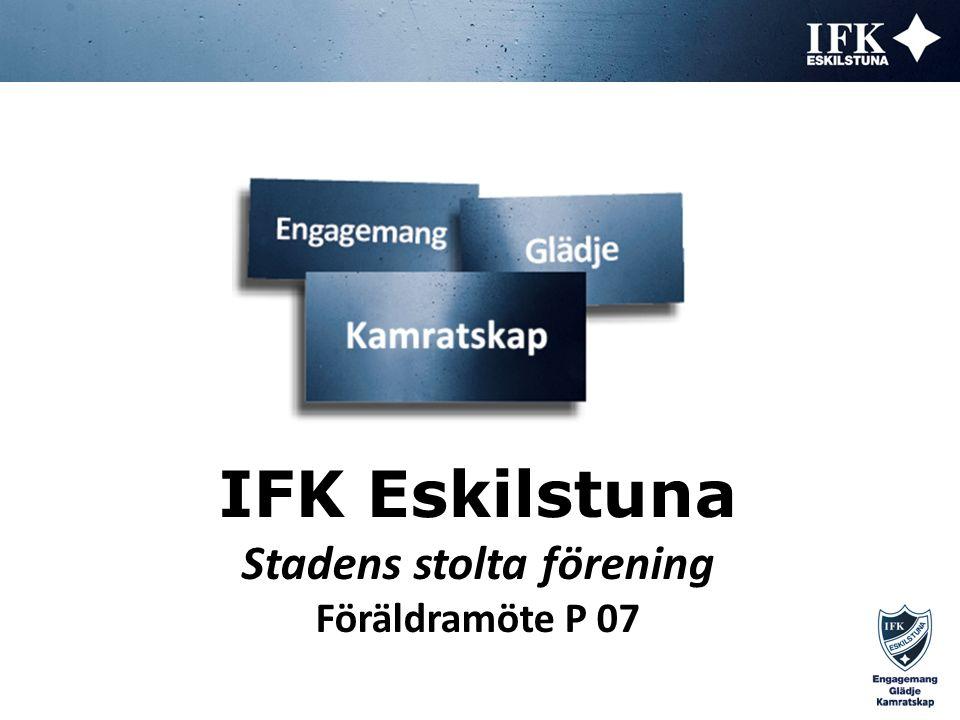 Måndag 19 maj 2014 Föräldramöte P 07 Engagemang Många har ett stort IFK hjärta.