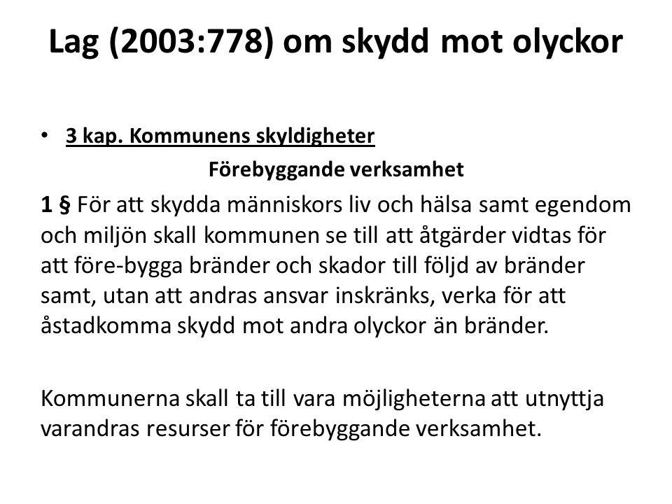Lag (2003:778) om skydd mot olyckor 3 kap.