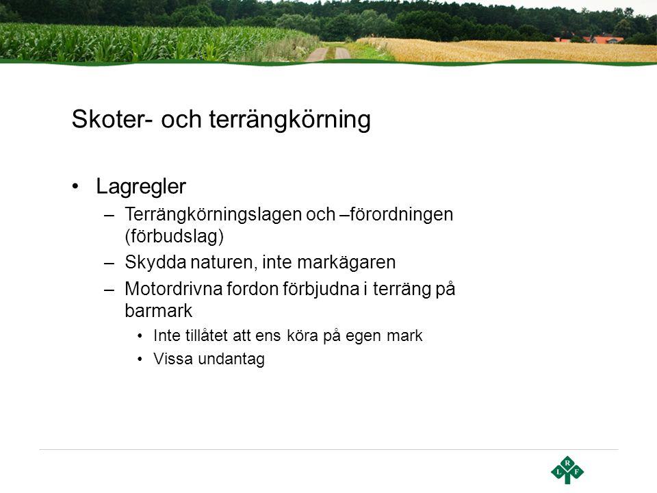 Skoter- och terrängkörning Undantag –Jord- och skogsbruk –Projekteringsarbeten –Räddningstjänst och sjukfall –Hämtning av fälld björn, älg m.m.