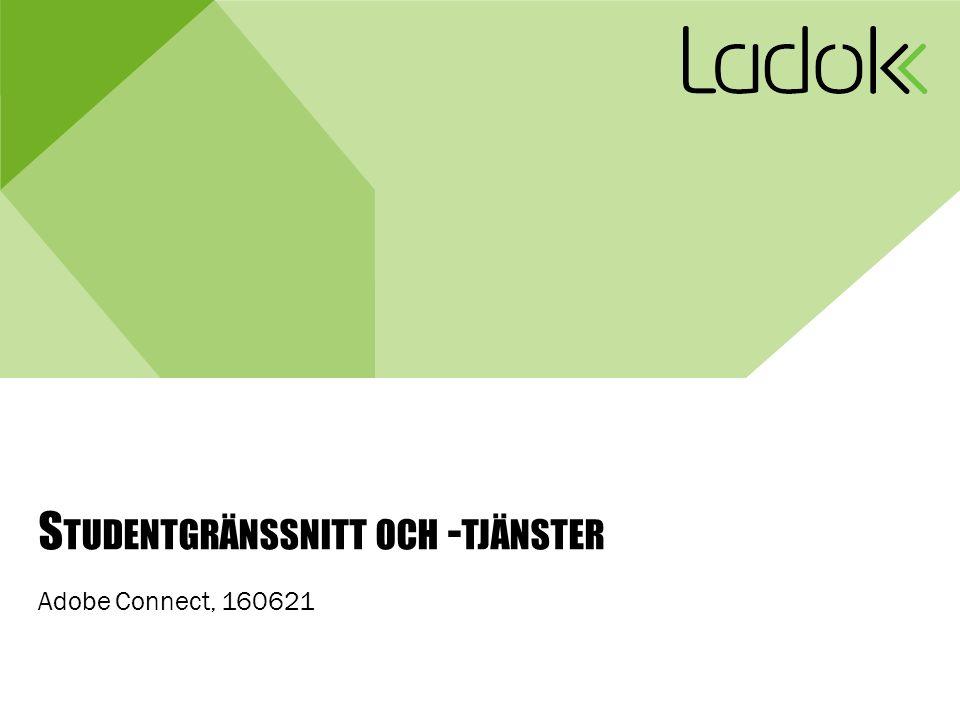 S TUDENTGRÄNSSNITT OCH - TJÄNSTER Adobe Connect, 160621